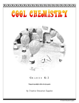 Cool Chemistry Grades K-2 (For after school programs)