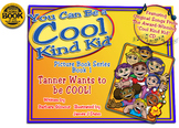 "Cool Kind Kid Picture Book 1, ""Tanner Wants to be COOL!"""