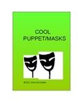 Cool Masks/ Puppets