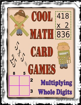 Cool Math Card Games- Multiplying Whole Digits