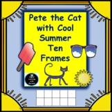 Cool Summer Ten Frames with Pete the Cat - Fun Activities