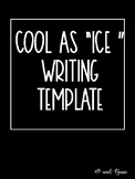 """Cool as """"ICE"""" Writing Template"""