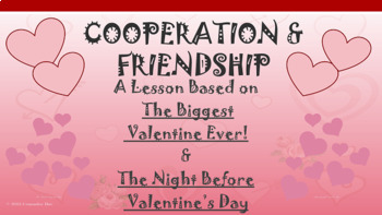 Cooperation Friendship Valentines Lesson w- 3 video links