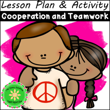 Cooperation, Teamwork Lesson Plan and Game