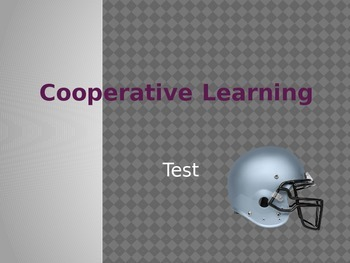 Cooperative Learning: A Working Classroom - Test