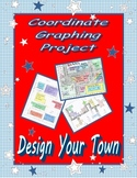 "Coordinate Graph (Ordered Pairs) Project & Rubric ""Design Your Town"""