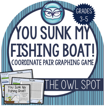 Coordinate Pairs Graphing Partner Game: You Sunk My Fishing Boat!