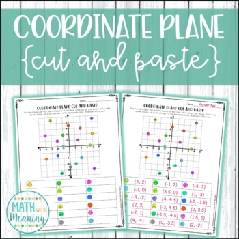 Coordinate Plane Plotting Points Cut and Paste Worksheet - CCSS 6.NS.C.6c