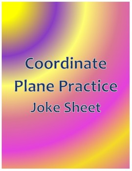 Coordinate Plane Practice Joke Sheet