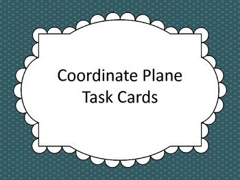 Coordinate Planes QR Code Task Cards