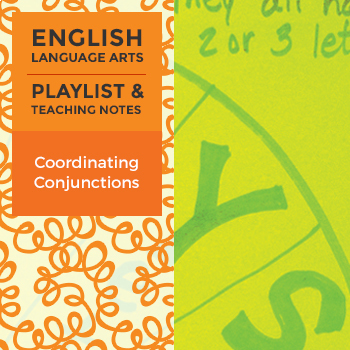 Coordinating Conjunctions - Playlist and Teaching Notes