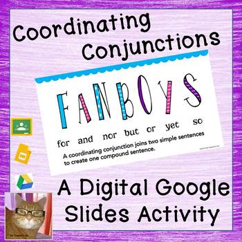 Coordinating Conjunctions - Paperless - Digital Google Lesson - CCSS L.5.1