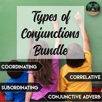 Conjunctions Bundle: Coordinating, Correlative, Subordinating, Conjunctive Adv.