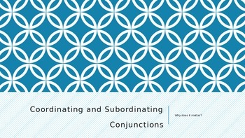 Coordinating and Subordinating Conjunctions Minilesson Presentation