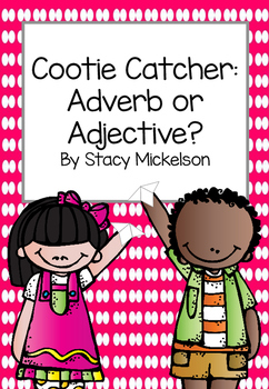 Cootie Catcher - Adverb or Adjective? ~Updated & Expanded !~