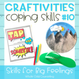 Coping Skills Arts + Crafts Projects #10 Skills for Big Fe