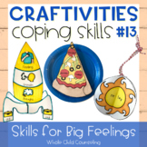 Coping Skills Arts + Crafts Projects #13 Skills for Big Fe