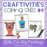 Coping Skills Arts + Crafts Projects #4 Skills for Big Fee