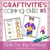 Coping Skills Arts + Crafts Projects #5 Skills for Big Fee