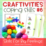 Coping Skills Arts + Crafts Projects #6 Skills for Big Fee