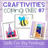 Coping Skills Arts + Crafts Projects #7 Skills for Big Fee