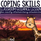 Coping Skills Classroom Guidance Lesson for Early Elementary School Counseling