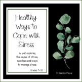 Coping Skills:  Healthy Ways to Cope with Stress (Middle and High School)