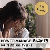 Coping With Anxiety for Tweens & Teens BUNDLE