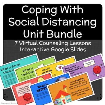 Coping With Social Distancing Unit Bundle - Counseling Lesson, Distance Learning