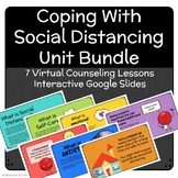 Coping With Social Distancing Unit Bundle - Counseling Les