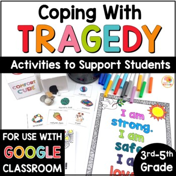 Coping with Tragedy: Activities to Support Students During Times of Trauma 3-5