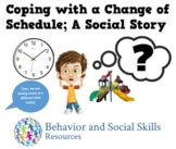 Coping with a Change in My Schedule; Social Story & Problem Solving Pack