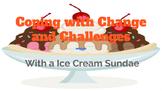 Coping with a Ice Cream Sundae
