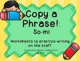 Copy A Phrase!:  So Mi