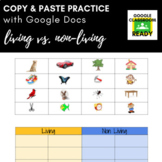 Copy & Paste Practice: Living vs. Non-Living Things (Googl