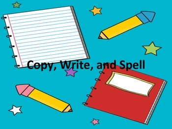 Copy, Write, and Spell