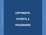 Copyrights, Patents, & Trademarks PPT Presentation