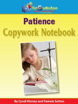 Copywork For Character Building: Patience