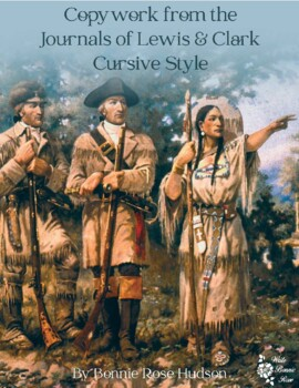 Copywork from the Journals of Lewis and Clark-Cursive Style