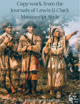 Copywork from the Journals of Lewis and Clark-Manuscript Style