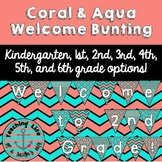 Coral & Aqua Welcome to ___ Grade! Printable Bunting