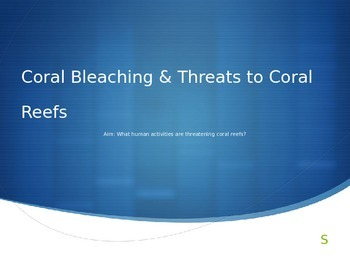 Coral Bleaching & Threats to Coral Reefs