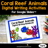 Coral Reef Animals Digital Writing Activities For Google Slides™