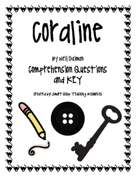 Coraline, by N. Gaiman, Comprehension Questions and KEY