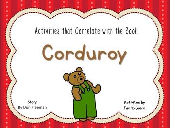 Corduroy ~ 52 pages of Common Core Activities