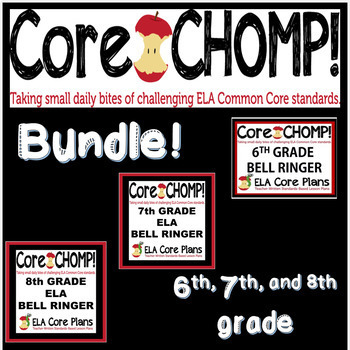 Core CHOMP Bundle ~ 6th, 7th, and 8th Grade Bell Ringer for ELA