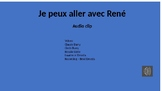 "Core French - Audio for ""Je peux aller avec René"""