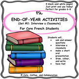 Core French Speaking Activity: End of Year/Fin de l'Annee