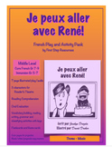 "Core French ""Je peux aller avec René"" Play and Activity Pa"
