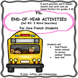 Core French Word Searches: End of Year/Fin de l'Annee/Summer